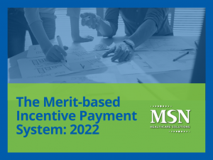 The Merit-based Incentive Payment System: 2022